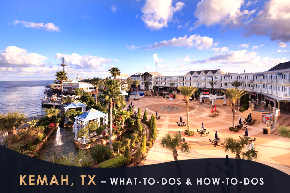 Kemah, TX – What-to-Dos & How-to-Dos