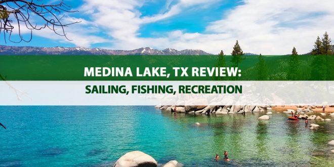 Medina Lake, TX Review: Sailing, Fishing, Recreation