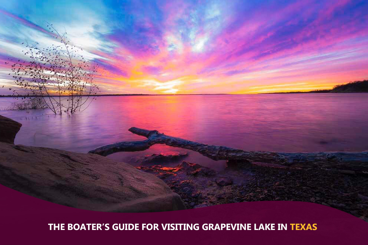 The Boater's Guide for Visiting Grapevine Lake in Texas
