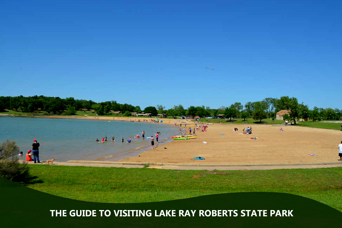 The Guide to Visiting Lake Ray Roberts State Park