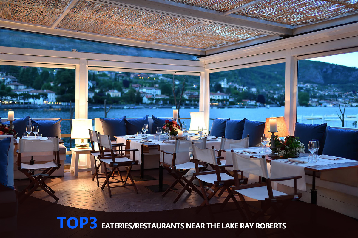 Top 3 Eateries/Restaurants Near the Lake Ray Roberts