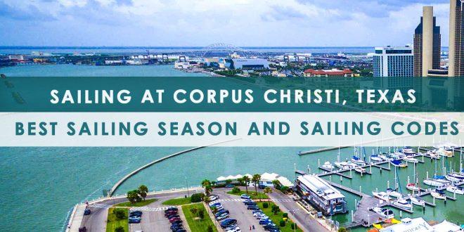 Sailing at Corpus Christi, Texas | Best Sailing Season and Sailing Codes