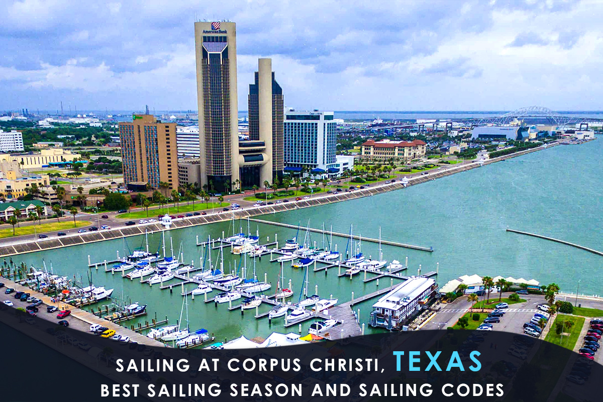 Sailing at Corpus Christi, Texas | Best Sailing Season and Sailing Codes