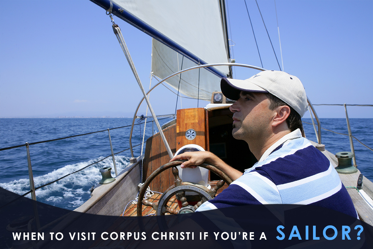 When to Visit Corpus Christi If You're a Sailor?