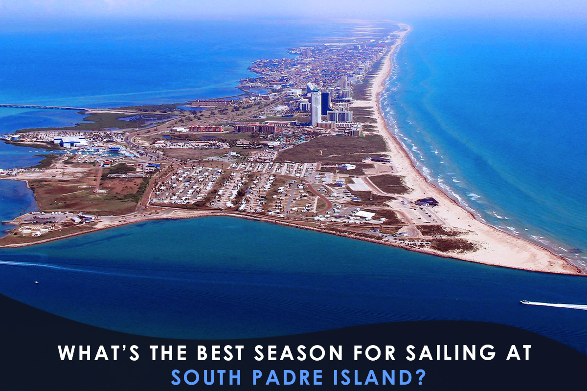 What's the Best Season for Sailing at South Padre Island?